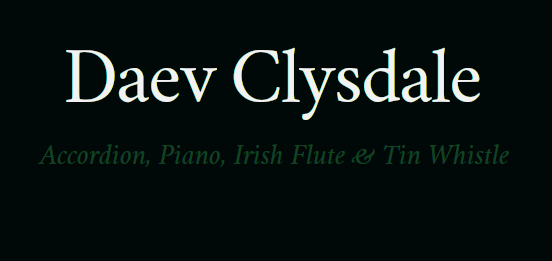 [Daev Clysdale - Irish Traditional Musician]